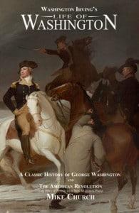Pre-Order Mike Church's Restoration of Washington Irving's Life of Washington