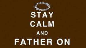 Keep_Calm_Father_On