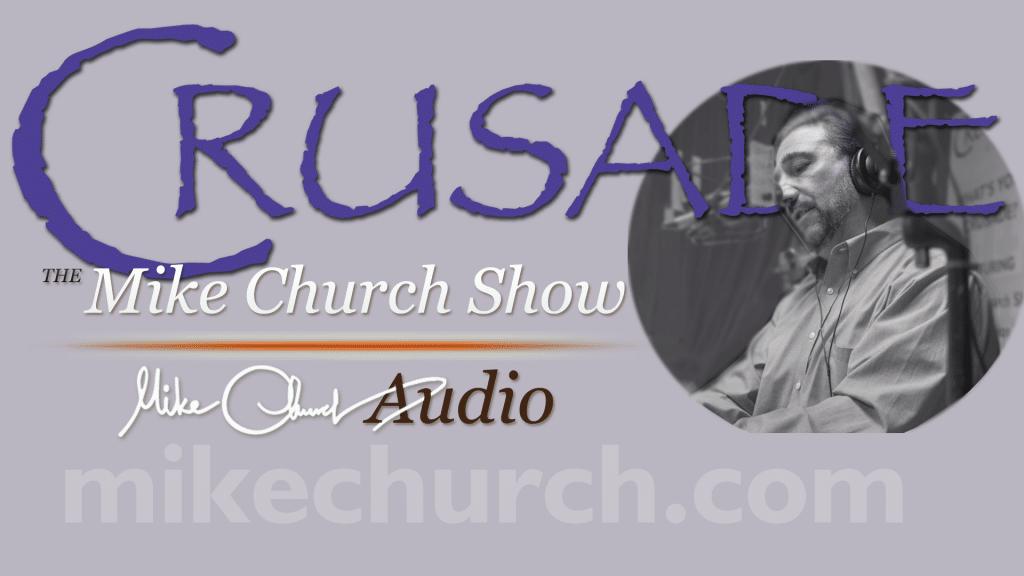 Crusade_Mike_Church_Show_LIVE_Audio